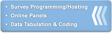 Survey Programming/Hosting, Online Panels, Data Tabulation & Coding